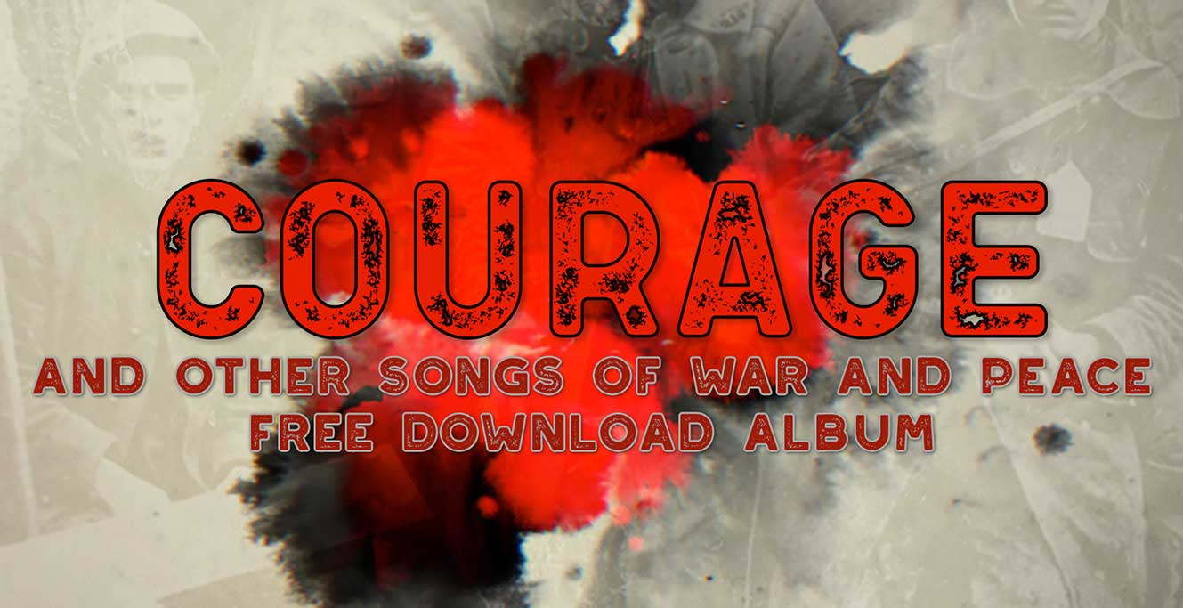 Free Download CD 'Courage - and Other Songs of War and Peace